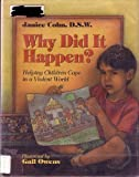 img - for Why Did It Happen?: Helping Young Children Cope in a Violent World book / textbook / text book