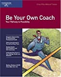 img - for Be Your Own Coach: Your Pathway to Possibility (50-Minute Series) book / textbook / text book