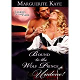 Bound to the Wolf Prince (Mills & Boon Historical Undone) (Legend of the Faol - Book 2)by Marguerite Kaye