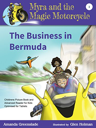 Myra and the Magic Motorcycle Book 1: The Business in Bermuda: Childrens Picture Book and Advanced Reader for Kids Optimised for Tablets (Advanced Inequalities compare prices)