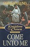The Kingdom and the Crown, Vol. 2: Come Unto Me