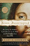 Jesus Interrupted: Revealing the Hidden Contradictions in the Bible (And Why We Don't Know About Them)