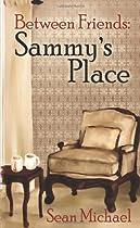 Between Friends: Sammy's Place