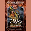 Weighing Shadows Audiobook by Lisa Goldstein Narrated by Natasha Soudek