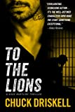 To The Lions - A Gage Hartline Espionage Thriller (#2)