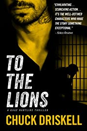 To The Lions - A Gage Hartline Thriller