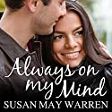 Always on My Mind: Christiansen Family Series, Book 4 Audiobook by Susan May Warren Narrated by Joell A. Jacob