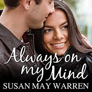 Always on My Mind: Christiansen Family Series, Book 4 Hörbuch von Susan May Warren Gesprochen von: Joell A. Jacob