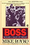 Boss: Richard J. Daley of Chicago (0452261678) by Mike Royko