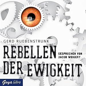 Rebellen der Ewigkeit Hörbuch