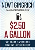 $2 50 A Gallon: Why Obama Is Wrong and Cheap Gas Is Possible