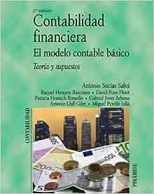 Contabilidad financiera. El modelo contable básico / Financial