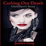 Cashing Out Death: The Garbage Collector Series | Justice Gray