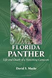 img - for The Florida Panther: Life And Death Of A Vanishing Carnivore book / textbook / text book