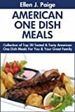 Top 30 Super Tasty American One Dish Meals For You and Your Family