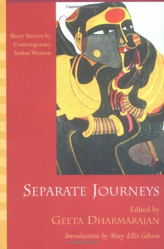 Separate Journeys: Short Stories by Contemporary Indian...