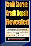 51I0unYchGL. SL160  Credit Secrets: Credit Repair Revealed: Understand How the Credit Reporting Agencies Work in Order to Improve Your Chances of Success at an Improved Credit Score. Includes: Sample Dispute letters