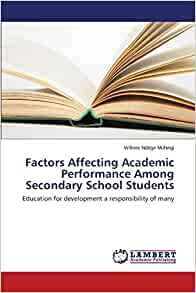the factors that affect the academic The identified factors significantly impact on the academic performance of student nurses this finding is significant as it can be used by school administrators and teachers alike as basis in designing and.