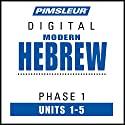 Hebrew Phase 1, Unit 01-05: Learn to Speak and Understand Hebrew with Pimsleur Language Programs Audiobook by  Pimsleur Narrated by  Pimsleur