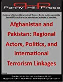 img - for Afghanistan and Pakistan: Regional Actors, Politics, and International Terrorism Linkages book / textbook / text book