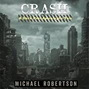 Crash: Book One: A Dark Post-Apocalyptic Tale | Michael Robertson