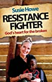 img - for Resistance Fighter: God's Heart for the Broken book / textbook / text book