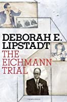 The Eichmann Trial (Jewish Encounters)