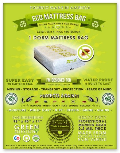 4 Dorm Size Mattress Bags. Fits All Pillow Tops And Box Springs. Ideal For Moving, Storage And Protecting Your Mattress. Heavy Duty Professional Grade. Easy To Slip On And Seal. Sleep With Peace Of Mind And Don'T Let The Bed Bugs Bite. Protect Your Invest back-196744