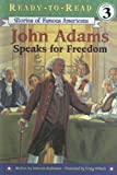 John Adams Speaks for Freedom (Stories of Famous Americans: Ready-to-Read) (0606333711) by Hopkinson, Deborah
