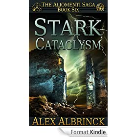 Stark Cataclysm (The Aliomenti Saga - Book 6) (English Edition)