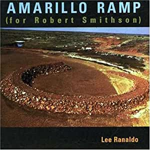 Amarillo Ramp (for Robert Smithson)