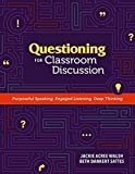 img - for Questioning for Classroom Discussion: Purposeful Speaking, Engaged Listening, Deep Thinking book / textbook / text book