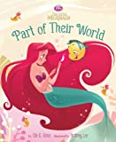 The Little Mermaid Picture Book: Part of Their World (Disney Princess: the Little Mermaid)