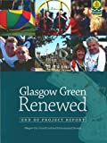 img - for Glasgow Green Renewed: End of Project Report book / textbook / text book