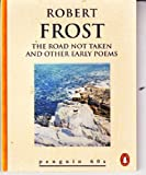 The Road Not Taken and Other Early Poems (Penguin 60s) (0146001028) by Frost, Robert