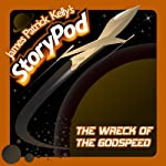 The Wreck of the Godspeed | James Patrick Kelly