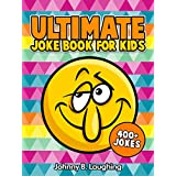 Children Books: Ultimate Joke Book for Kids (Knock Knock Jokes, Q&A Jokes, and More!): 400+ Funny and Hilarious Jokes for Kids (Funny Jokes for Kids)