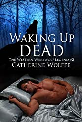 Waking Up Dead (The Western Werewolf Legend #2)