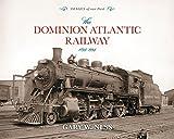 The Dominion Atlantic Railway: 1894-1994