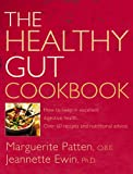 img - for The Healthy Gut Cookbook: How to Keep in Excellent Digestive Health with 60 Recipes and Nutrition Advice book / textbook / text book