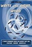 Write the Right Word: A Quick Grammar Check for Words that are Confused, Misused, Misspelled