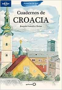 Cuadernos de Croacia (Spanish Edition): Lonely Planet: 9788408099901