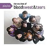 Playlist: The Very Best of Blood, Sweat & Tears by Blood Sweat & Tears (2014-05-04)