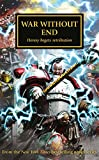 img - for War Without End (The Horus Heresy) book / textbook / text book