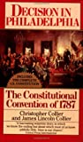 Decision in Philadelphia: The Constitutional Convention of 1787 (0345346521) by Christopher Collier