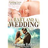 A Baby And A Wedding: The Forgotten Child to Fallen Hero bridge short story (Finding Love ~ THE OUTSIDER SERIES) ~ Lorhainne Eckhart