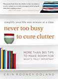 img - for Never Too Busy to Cure Clutter: Simplify Your Life One Minute at a Time book / textbook / text book