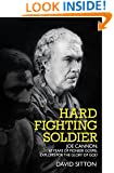 Hard Fighting Soldier: Joe Cannon: 65 Years of Pioneer Gospel Exploits for the Glory of God