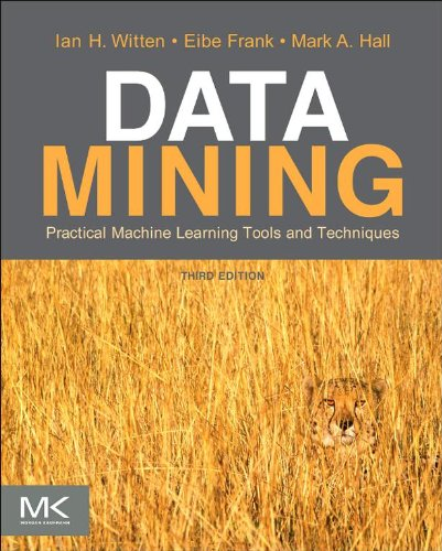 Data Mining: Practical Machine Learning Tools and Techniques: Practical Machine Learning Tools and Techniques (The Morgan Kaufmann Series in Data Management Systems)