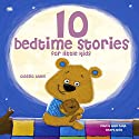 10 Bedtime Stories For Little Kids Audiobook by  div. Narrated by Katie Haigh